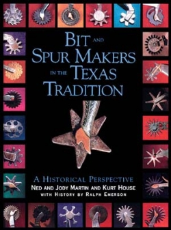 BIT AND SPUR MAKERS IN THE TEXAS TRADITION