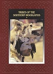 09. TRIBES OF THE SOUTHERN WOODLANDS